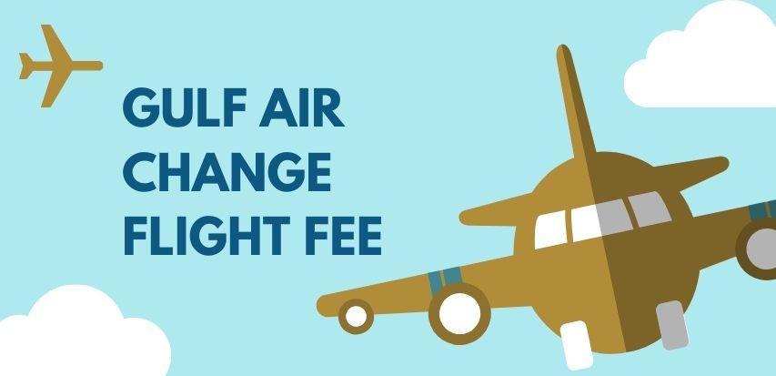 Gulf Air Change Flight Fee